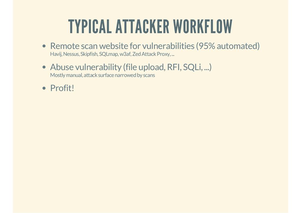 TYPICAL ATTACKER WORKFLOW Remote scan website f...