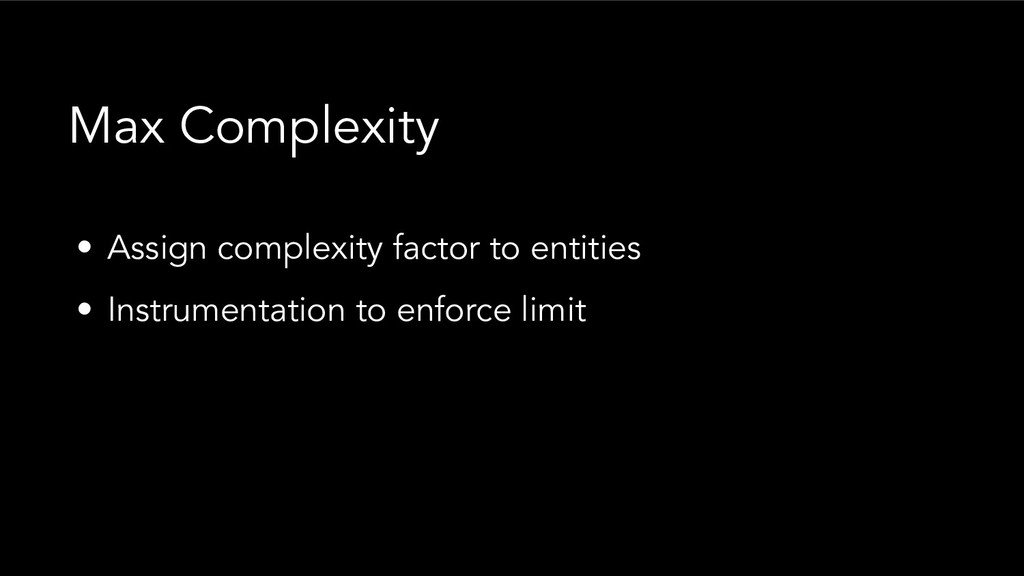 • Assign complexity factor to entities • Instru...