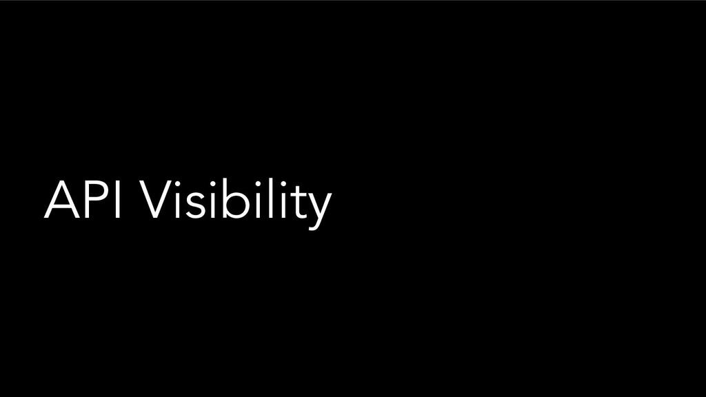 API Visibility