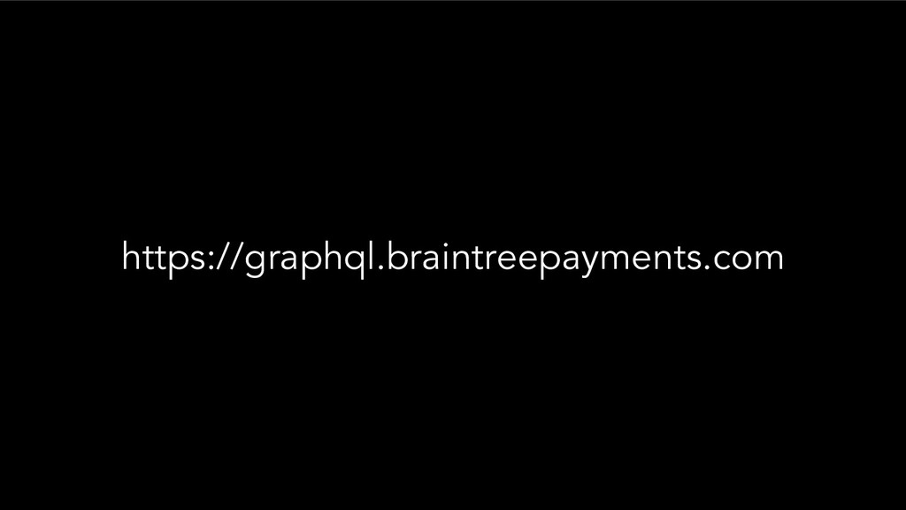 https://graphql.braintreepayments.com