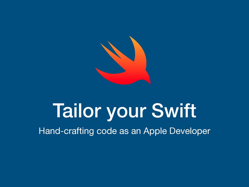 Tailor your Swift Hand-crafting code as an Appl...
