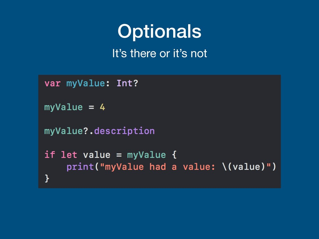 Optionals It's there or it's not