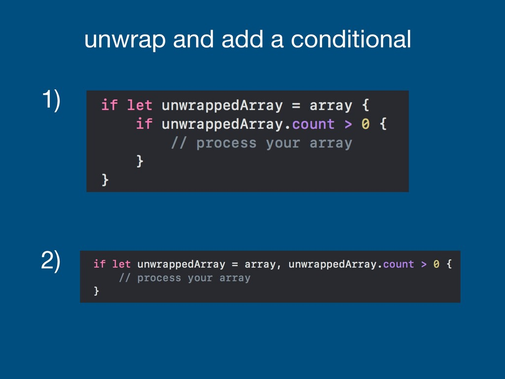 1) 2) unwrap and add a conditional