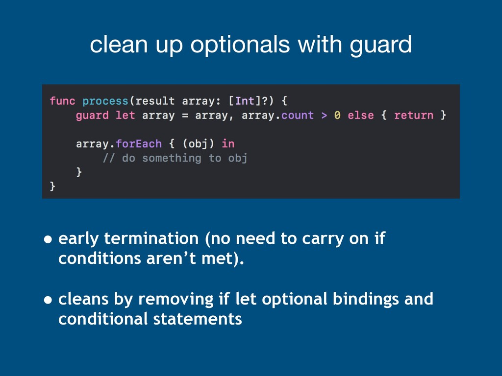 clean up optionals with guard • early terminati...