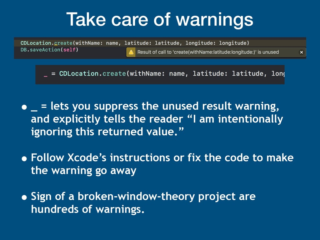 Take care of warnings • _ = lets you suppress t...