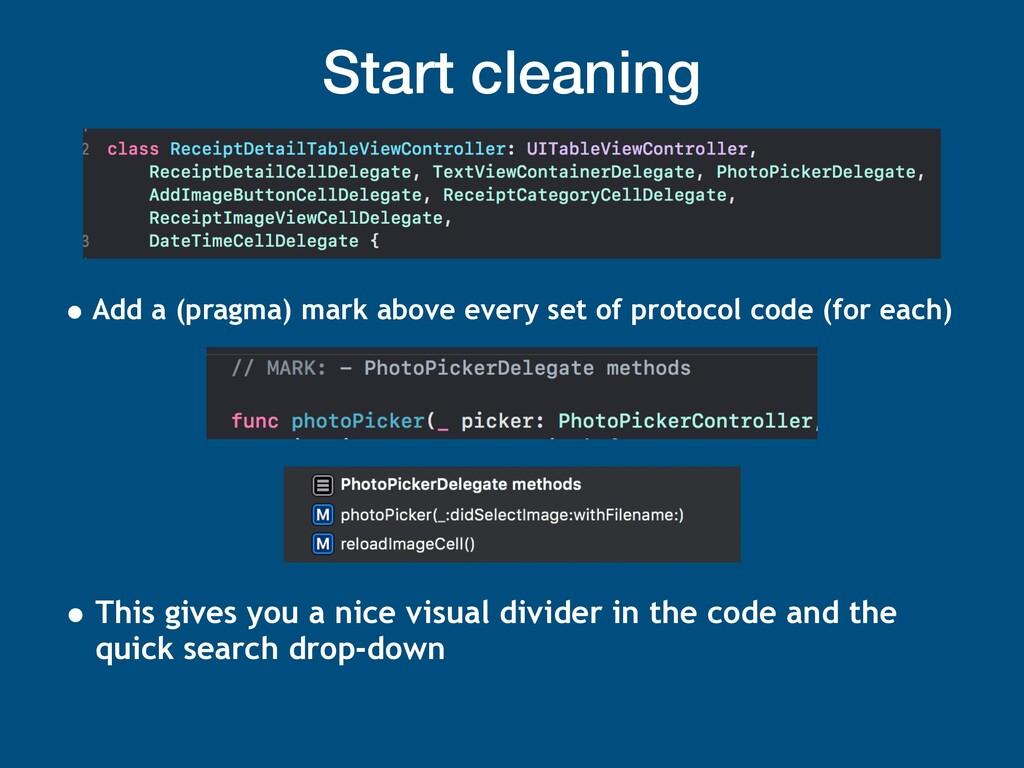 Start cleaning • Add a (pragma) mark above ever...