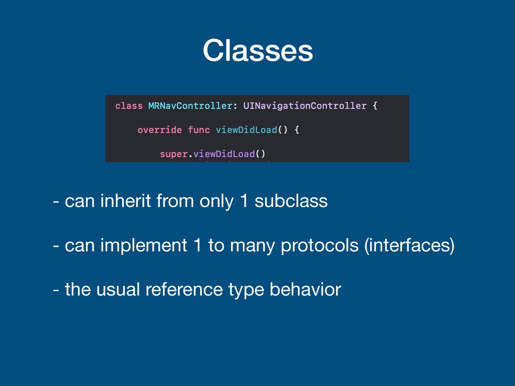 Classes - can inherit from only 1 subclass  - c...