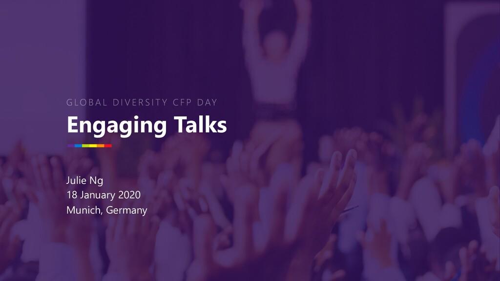Engaging Talks Julie Ng 18 January 2020 Munich,...