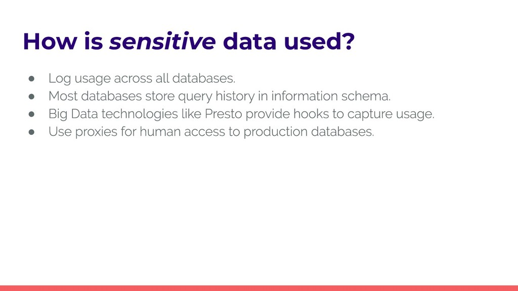 How is sensitive data used? ● ● ● ●