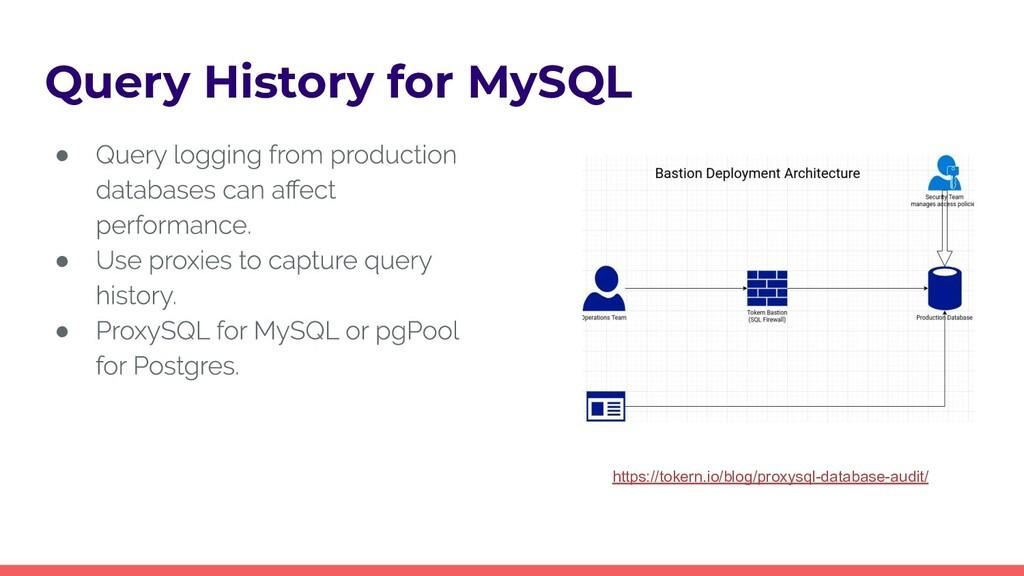 Query History for MySQL ● ● ● https://tokern.io...