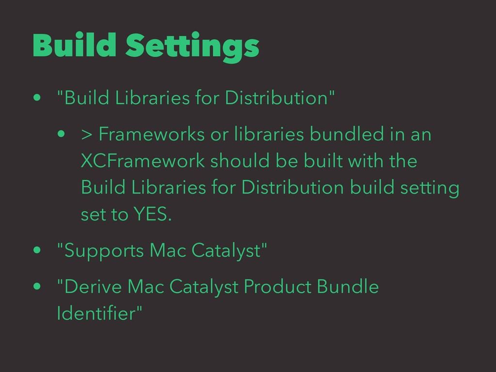 "Build Settings • ""Build Libraries for Distribut..."