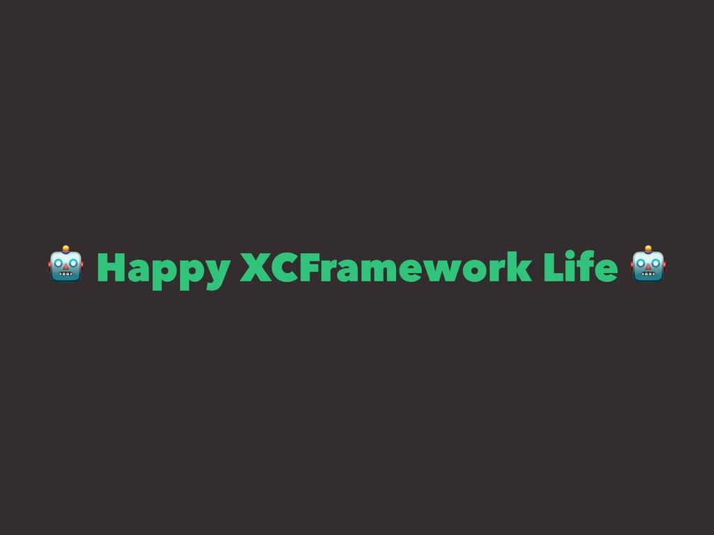 ! Happy XCFramework Life