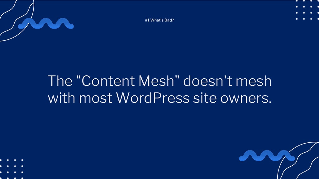 """The """"Content Mesh"""" doesn't mesh with most WordP..."""