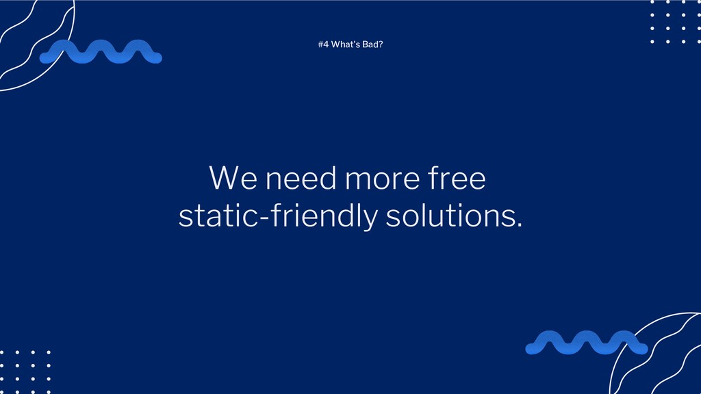 We need more free static-friendly solutions. #4...
