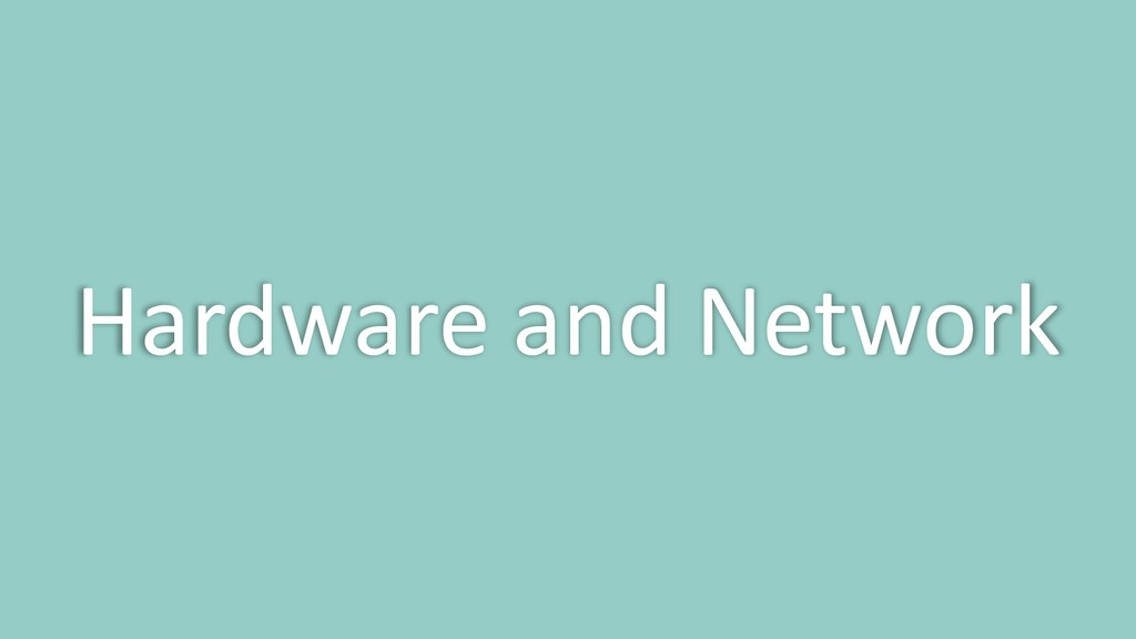 Hardware and Network