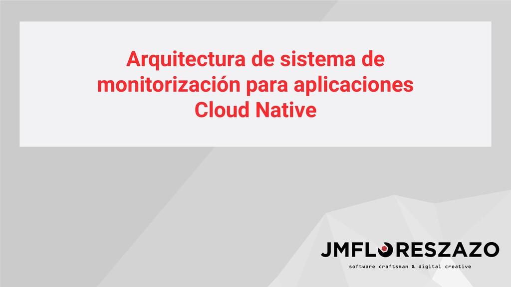 Arquitectura de sistema de monitorización para ...