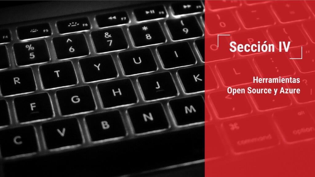Sección IV Herramientas Open Source y Azure