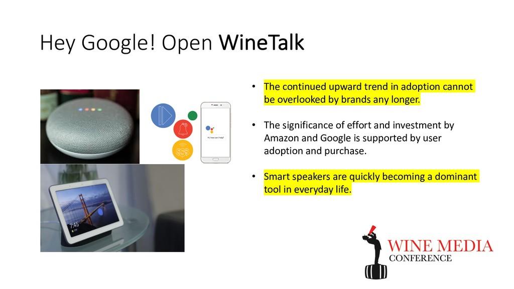 Hey Google! Open WineTalk • The continued upwar...