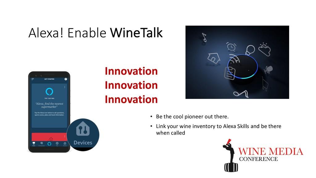 Alexa! Enable WineTalk Innovation Innovation In...