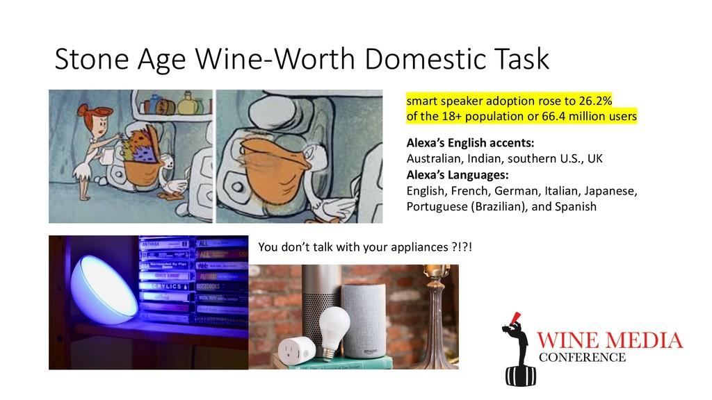 Stone Age Wine-Worth Domestic Task You don't ta...