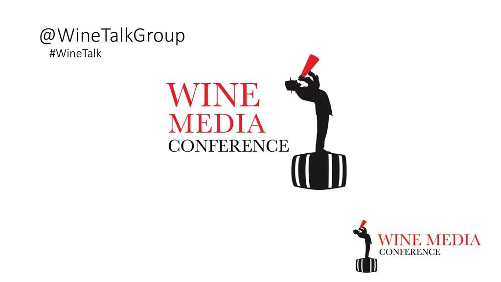 @WineTalkGroup #WineTalk