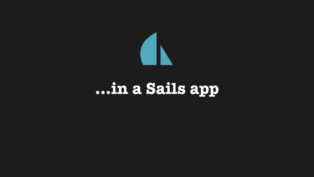 …in a Sails app