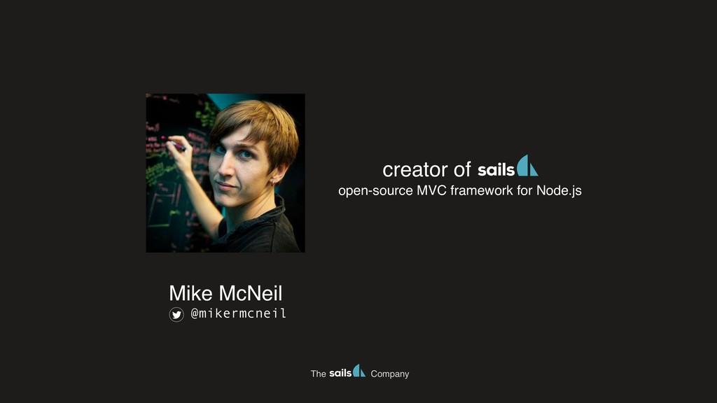 The Company Mike McNeil @mikermcneil open-sourc...