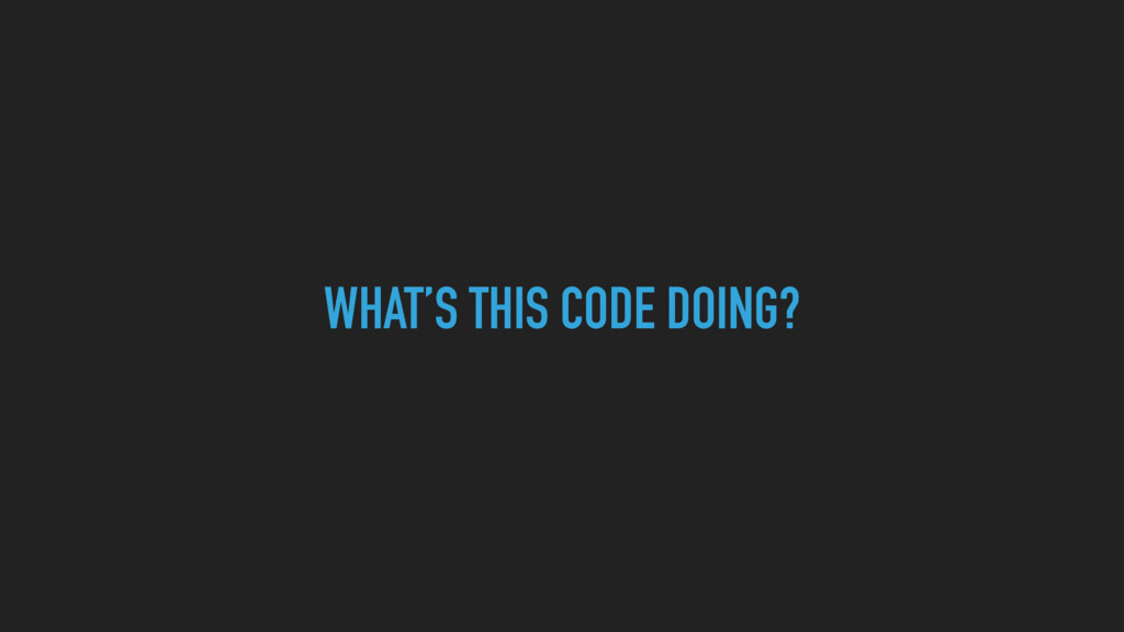 WHAT'S THIS CODE DOING?