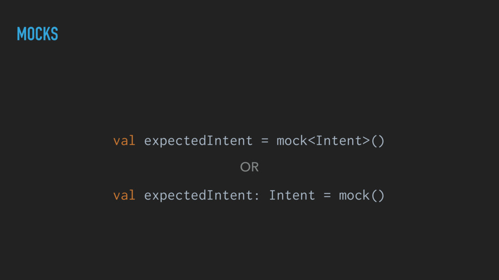 MOCKS OR val expectedIntent = mock<Intent>() va...