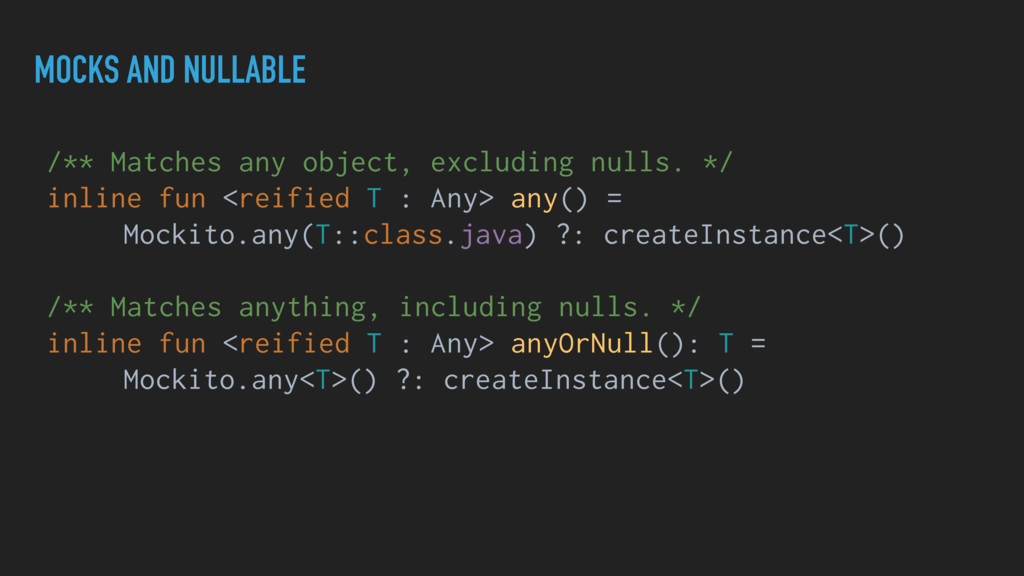 MOCKS AND NULLABLE /** Matches any object, excl...
