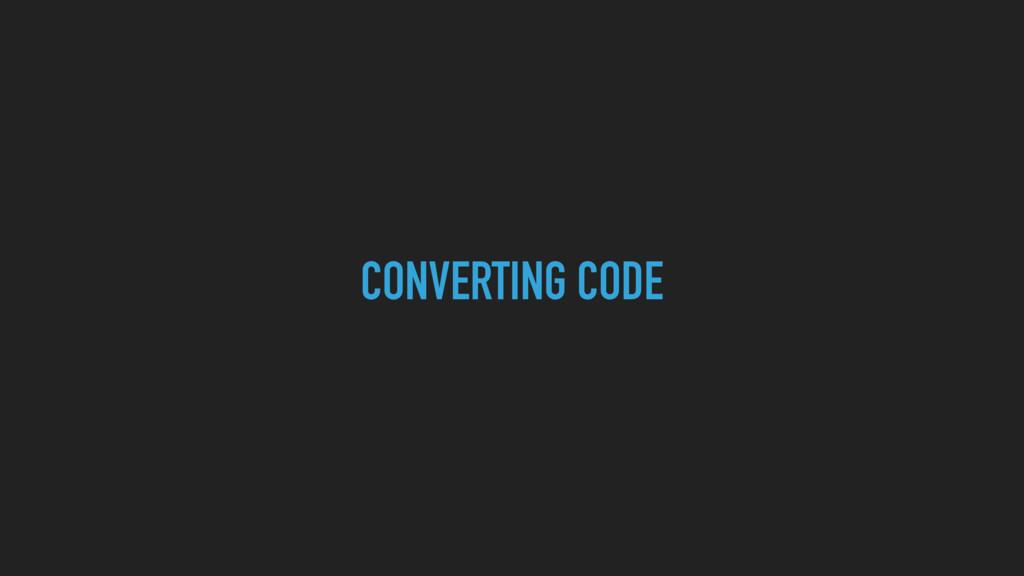 CONVERTING CODE