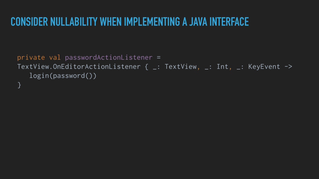 CONSIDER NULLABILITY WHEN IMPLEMENTING A JAVA I...
