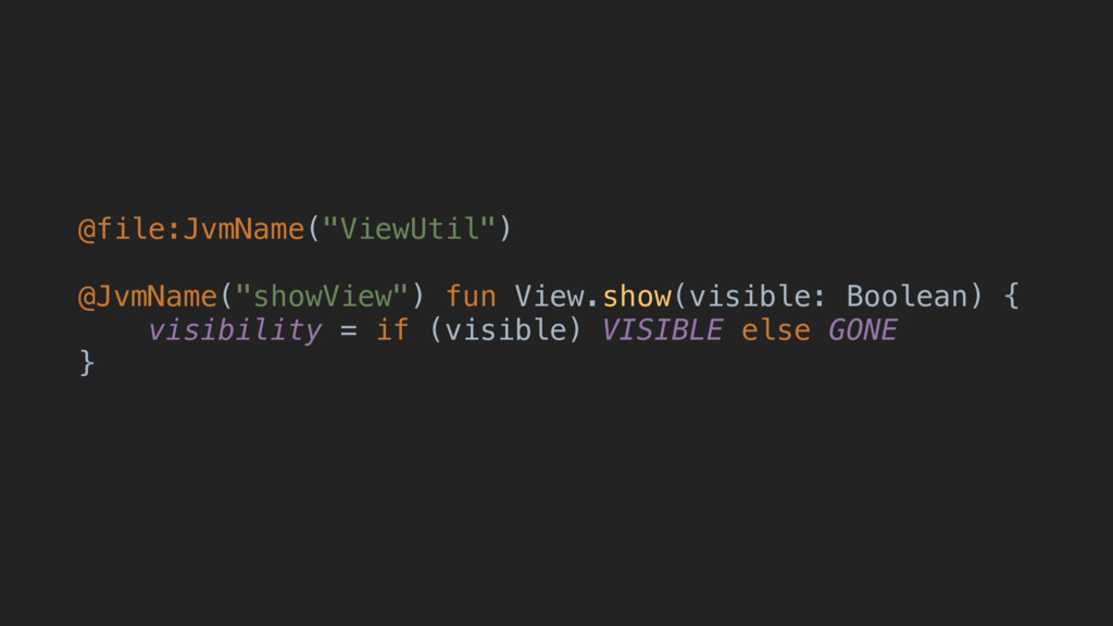 "@file:JvmName(""ViewUtil"") @JvmName(""showView"") ..."