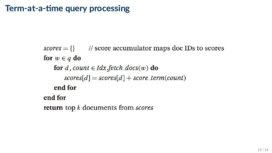 Term-at-a- me query processing 19 / 24