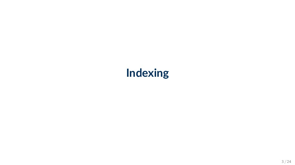 Indexing 3 / 24