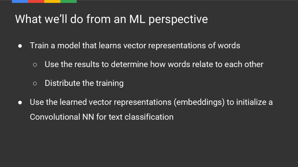 What we'll do from an ML perspective ● Train a ...