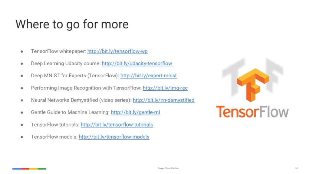Google Cloud Platform 95 Where to go for more ●...