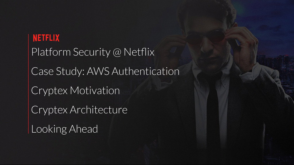Platform Security @ Netflix Case Study: AWS Auth...