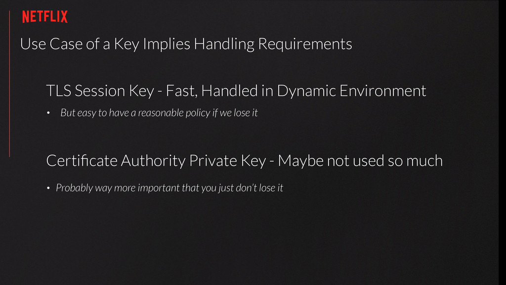 Use Case of a Key Implies Handling Requirements...