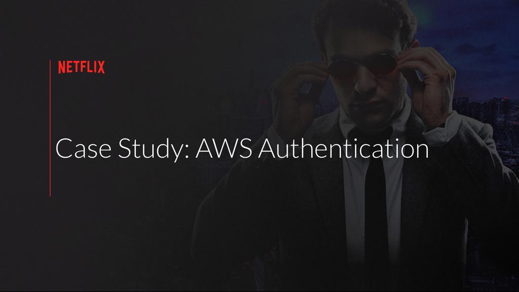 Case Study: AWS Authentication