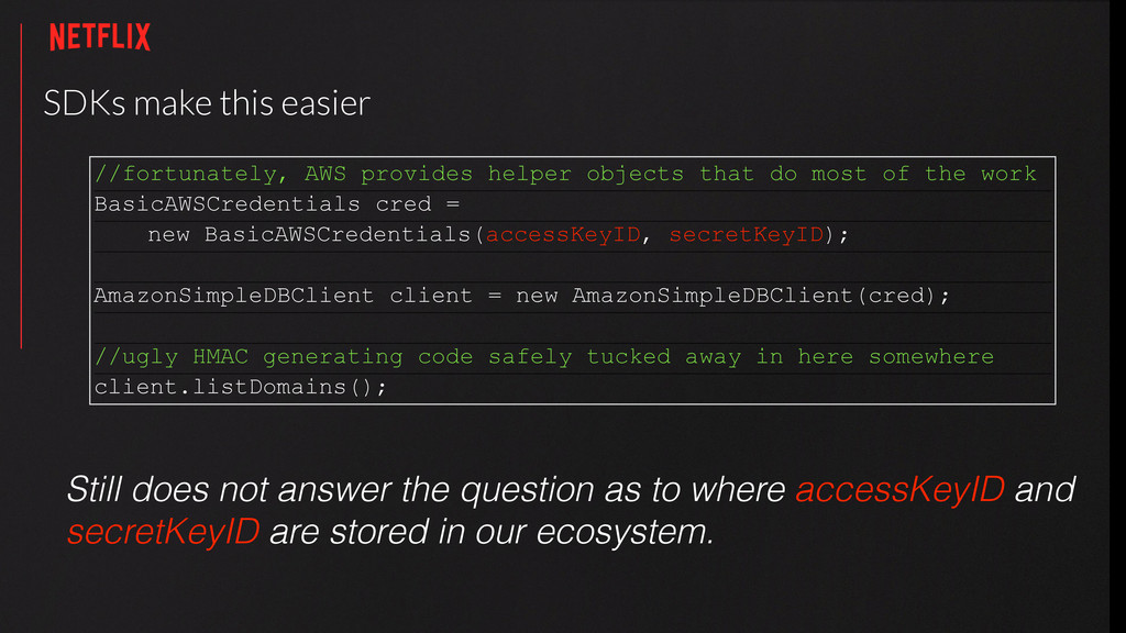 SDKs make this easier //fortunately, AWS provid...
