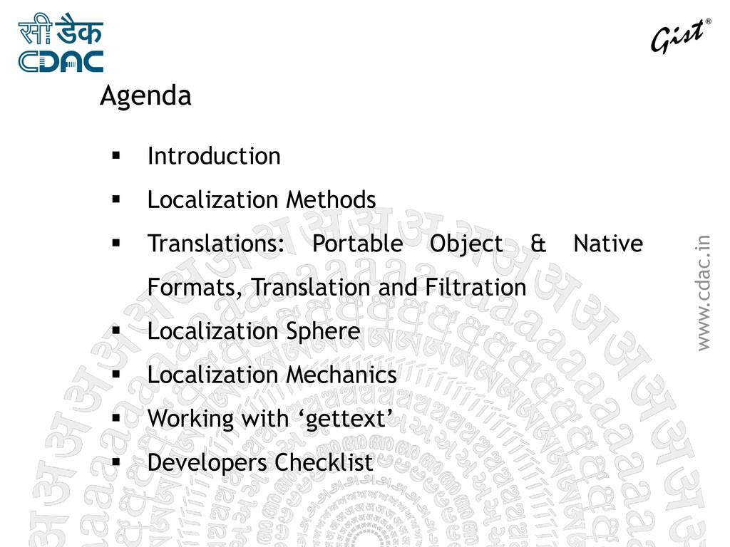 www.cdac.in Agenda  Introduction  Localizatio...