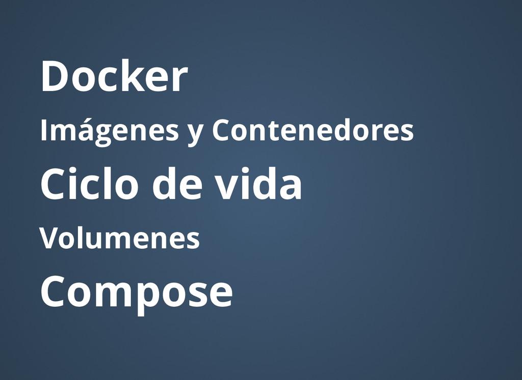 Docker Docker Imágenes y Contenedores Imágenes ...