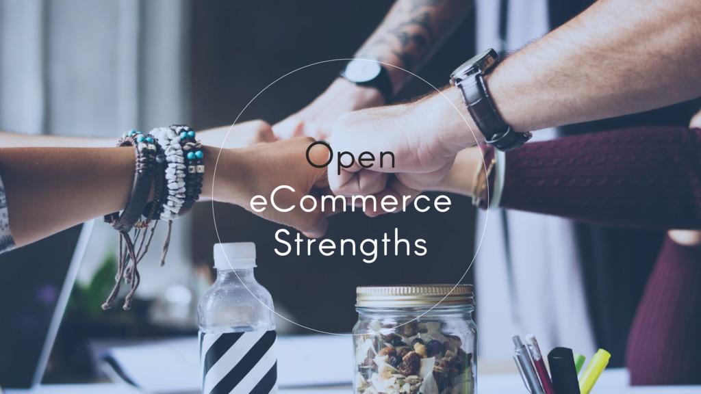 Open eCommerce Strengths