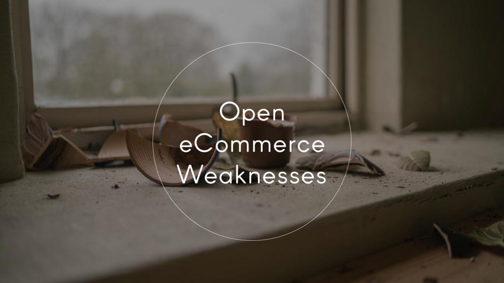 Open eCommerce Weaknesses