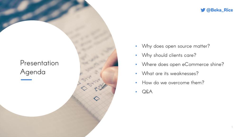 @Beka_Rice 5 Presentation Agenda • Why does ope...