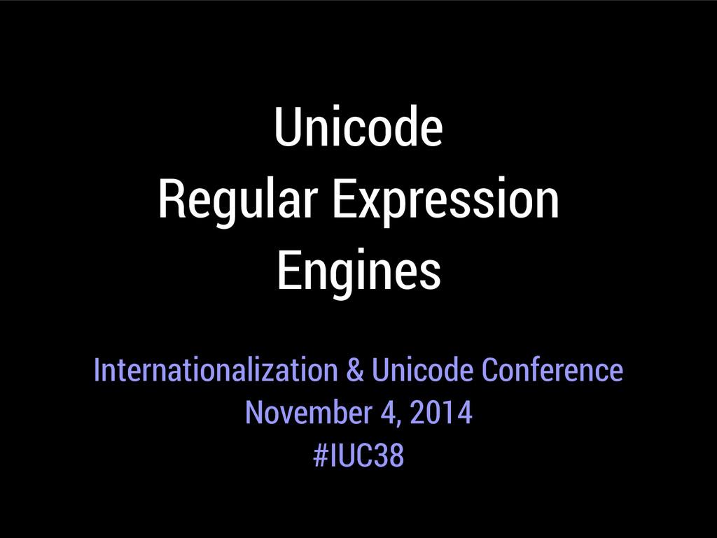 Unicode Regular Expression Engines Internationa...