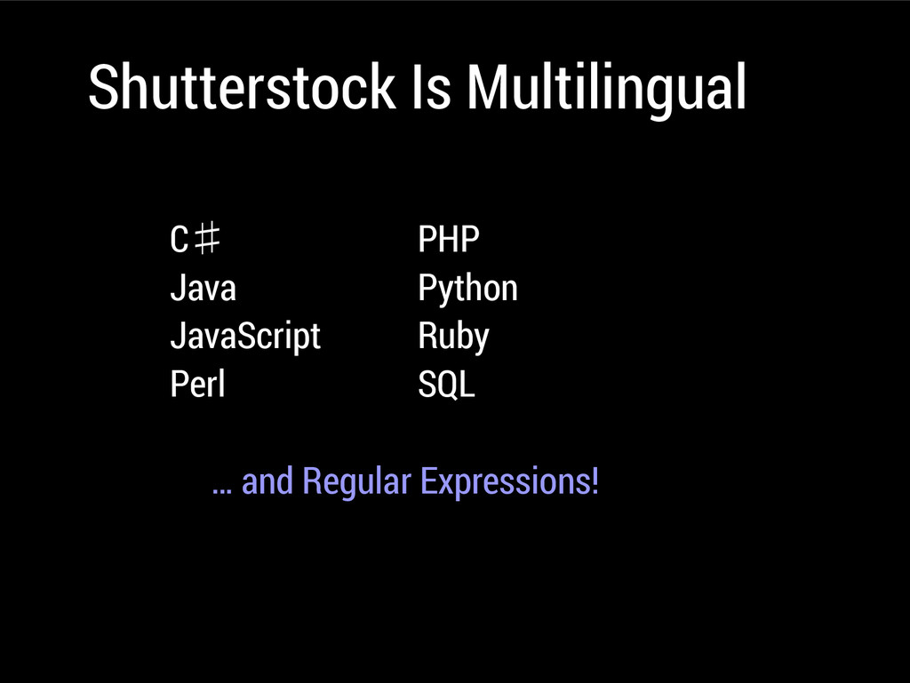 Shutterstock Is Multilingual C♯ PHP Java Python...