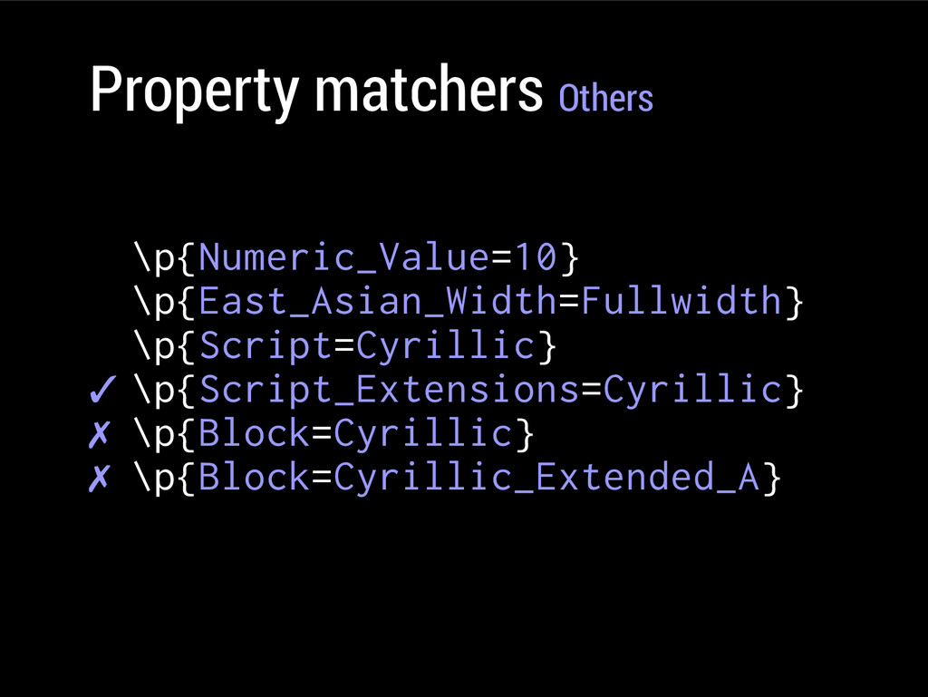 Property matchers Others \p{Numeric_Value=10} \...